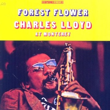 Forest Flower Charles Lloyd At Monterey.jpg